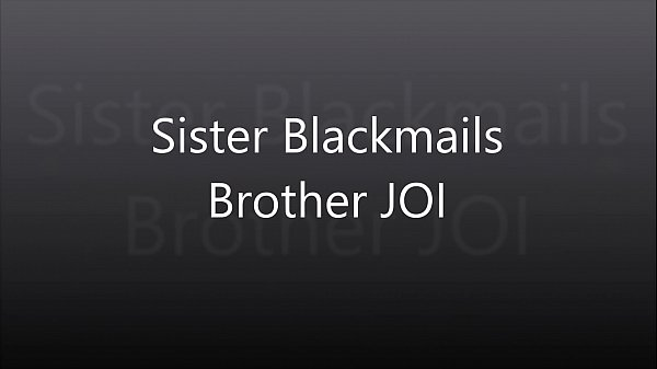 Blackmail, Sister brother, Blackmailed, Blackmailing, Blackmail sister, Sister blackmail
