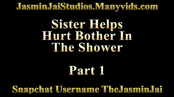 Brother sister, Brother, Sister help, Sister shower, Shower sister, Help brother